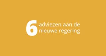 6 adviezen aan de nieuwe regering